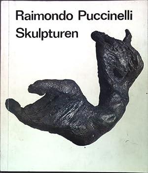 Raimondo Puccinelli: Skulpturen.