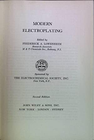 Modern electroplating The electrochemical Society Series: Lowenheim, F.A. [Ed.]:
