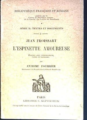 L'espinette amoureuse Bibliothèque Française et Romane; Série: Froissart, Jean: