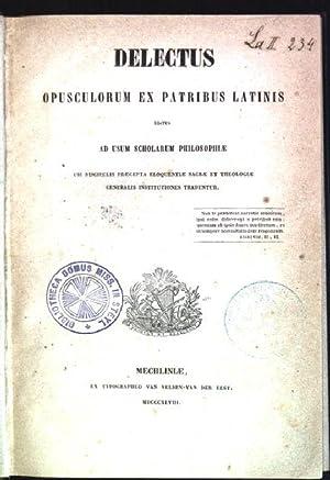 Delectus opusculorum ex patribus latinis; editus ad usum scholarum philosophiae