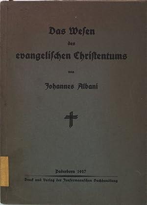 Das Wesen des evangelischen Christentums;: Albani, Johannes: