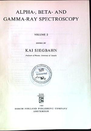 Alpha-, Beta- and Gamma-Ray Spectroscopy; Vol. 2: Siegbahn, Kai [Ed.]: