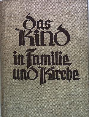 Das Kind in Familie und Kirche: Handbuch für Kinderseelsorge;: Buerschaper, Kurt:
