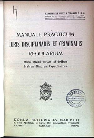 Manuale practicum Iuris disciplinaris et criminalis: regularium habita speciali ratione ad Ordinem ...