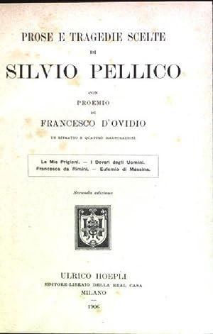 Prose e tragedie scelte di Silvio Pellico: d'Ovidio, Francesco:
