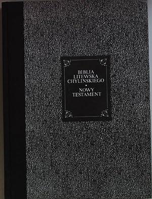 Biblia litewska chylinskiego. Nowy Testament. Fotokopie/ Chylinski's: Kudzinowski, Czeslaw: