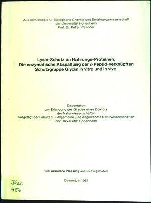 Lysin-Schutz an Nahrungs-Proteinen. Die enzymatische Abspaltung der: Plessing, Annelore:
