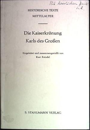 Die Kaiserkrönung Karls des Großen (SIGNIERTES EXEMPLAR) Historische Texte: Mittelalter; 4: Reindel...