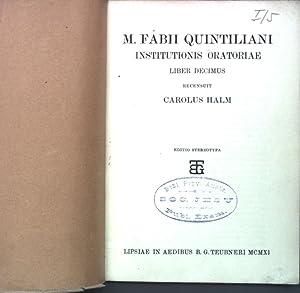 M. Fabii Quintiliani Institutionis Oratoriae, Liber Decimus.: Halm, Carolus: