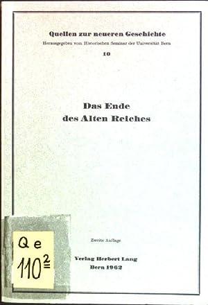 Das Ende des Alten Reiches Quellen zur: Walder, Ernst [Hrsg.]: