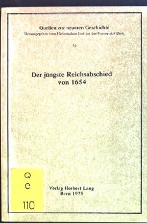 Der jüngste Reichsabschied von 1654 Quellen zur: Walder, Ernst [Hrsg.]: