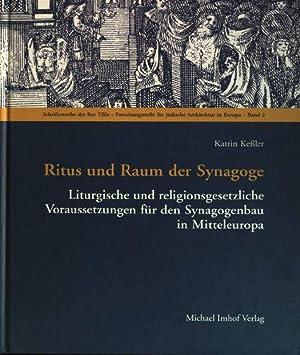 Ritus und Raum der Synagoge : liturgische: Keßler, Katrin: