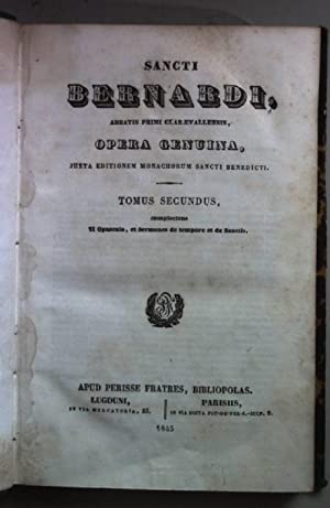 Sancti Bernardi, Abbatis Primi Claraevallensis, Opera Genuina,