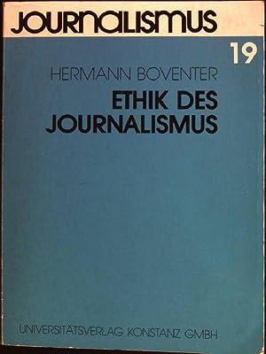 Ethik des Journalismus: zur Philosophie der Medienkultur. Journalismus; N.F., Bd. 19: Boventer, ...