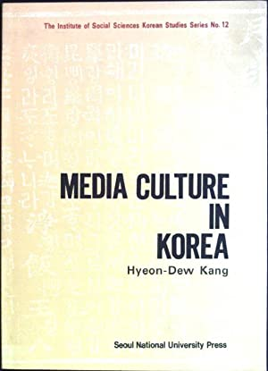 Media culture in Korea The Institute of: Kang, Hyeon-dew: