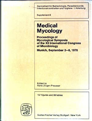 Medical mycology: proceedings of Mycological Symposia of: Preußer, Hans-Jürgen [Hrsg.]: