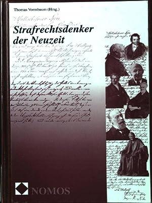 Strafrechtsdenker der Neuzeit.: Vormbaum, Thomas [Hrsg.]: