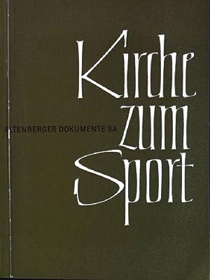 Kirche zum Sport: Stimme der Päpste zu den modernen Leibesübungen Altenberger Dokumente, ...