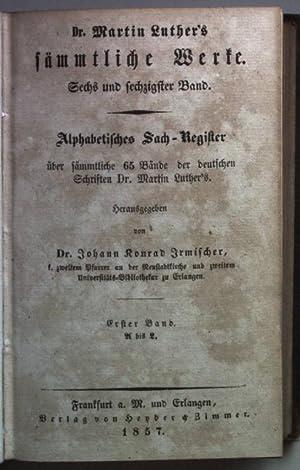 Dr. Martin Luther's sämmtliche Werke: 66./ 67. BAND: Alpabetisches Sach-Register über ...
