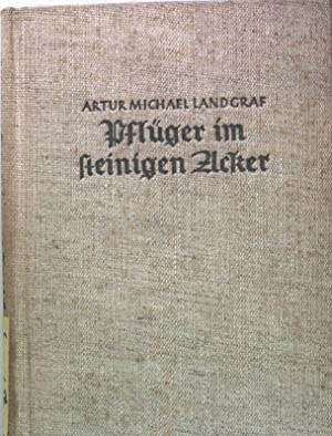 Pflüger im steinigen Acker; Roman.: Landgraf, Artur M.: