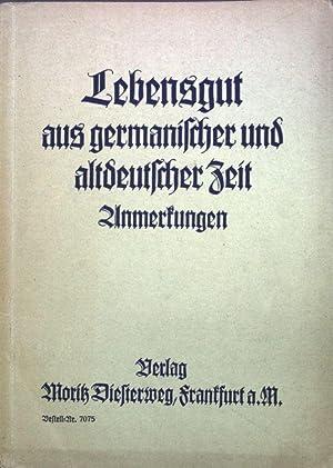 Lebensgut aus germanischer und altdeutscher Zeit;: Schönfelder, Emil, Hans