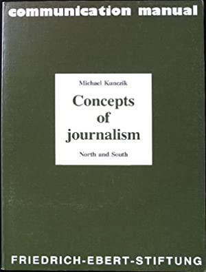 Concepts of journalism. North and South. communication manual.: Kunczik, Michael: