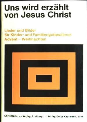 Uns wird erzählt von Jesus: Lieder und: Rommel, Kurt [Hrsg.]