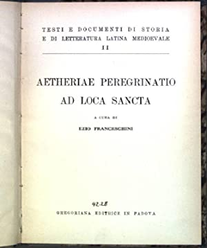 Aetheriae peregrinatio ad loca sancta Testi e: Franceschini, Ezio: