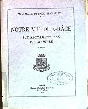Notre vie de grace: Vie sacramentelle -: de Saint Jean