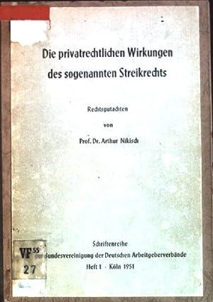 Die privatrechtlichen Wirkungen des sogenannten Streikrechts Schriftenreihe: Nikisch, Arthur: