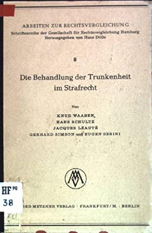 Die Behandlung der Trunkenheit im Strafrecht Arbeiten: Waaben, Knud, Hans