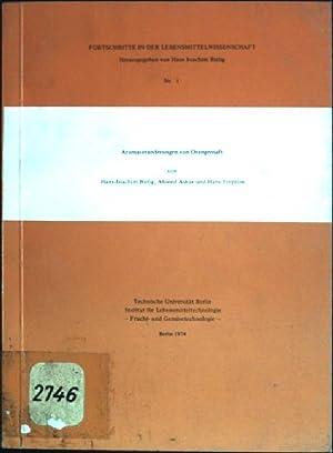 Aromaveränderungen von Orangensaft. Fortschritte in der Lebensmittelwissenschaft;: Bielig, Hans Joachim,