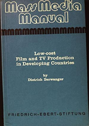 Low-cost Film and TV Production in Developing: Berwanger, Dietrich: