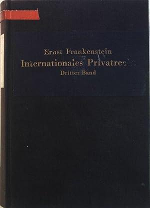 Internationales Privatrecht (Grenzrecht); Dritter Band.: Frankenstein, Ernst: