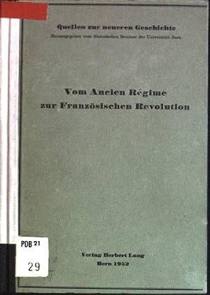Vom Ancien Regime zur Französischen Revolution Quellen: Walder, Ernst: