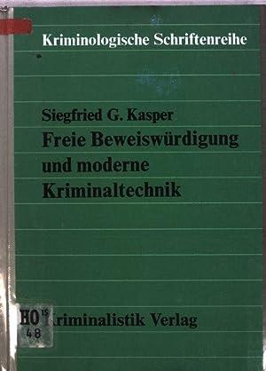 Freie Beweiswürdigung und moderne Kriminaltechnik. Kriminologische Schriftenreihe: Kasper, Siegfried G.: