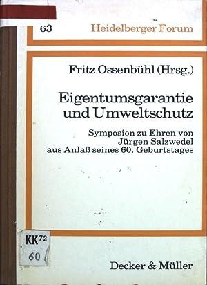 Eigentumsgarantie und Umweltschutz. Symposion zu Ehren von: Ossenbühl, Fritz [Hrsg.],