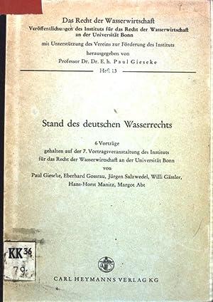 Stand des deutschen Wasserrechts; 6 Vorträge. Das: Gieseke, Paul, Eberhard