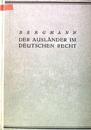 Der Ausländer im deutschen Recht: Personenrecht - Eherecht - Kindschaftsrecht: Bergmann, Alexander: