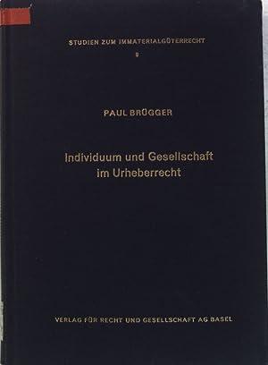Individuum und Gesellschaft im Urheberrecht: Dialektische Auseinandersetzung mit der ...