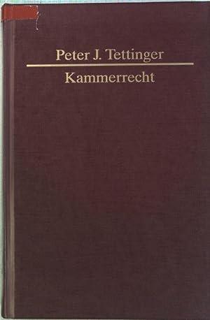 Kammerrecht : das Recht der wirtschaftlichen und der freiberuflichen Selbstverwaltung.: Tettinger, ...