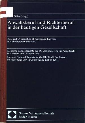 Anwaltsberuf und Richterberuf in der heutigen Gesellschaft: Gilles, Peter [Hrsg.]: