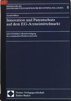 Innovation und Patentschutz auf dem EG-Arzneimittelmarkt : unter besonderer Berücksichtigung ...