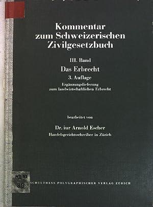 Das Erbrecht; Kommentar zum Schweizerischen Zivilgesetzbuch III.: Escher, Arnold: