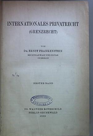 Internationales Privatrecht (Grenzrecht): ERSTER BAND.: Frankenstein, Ernst: