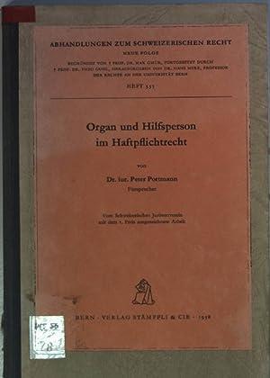 Organ und Hilfsperson im Haftpflichtrecht. Abhandlungen zum schweizerischen Recht Heft 335;: ...