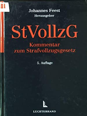 StVollzG : Kommentar zum Strafvollzugsgesetz ; (AK-StVollzG).: Feest, Johannes [Hrsg.]: