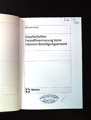 Gesellschafter-Fremdfinanzierung beim internen Beteiligungserwerb. Nomos-Universitätsschriften, ...