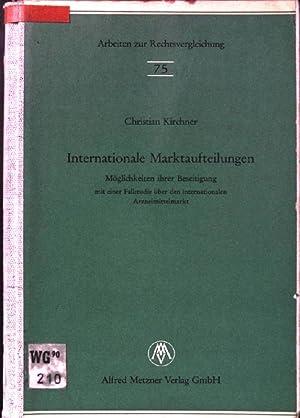 Internationale Marktaufteilungen : Möglichkeiten ihrer Beseitigung mit e. Fallstudie über...