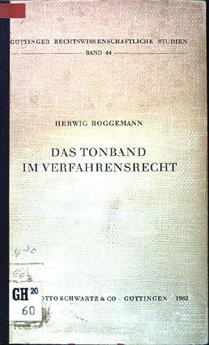 Das Tonband im Verfahrensrecht. Göttinger Rechtswissenschaftliche Studien. Band 44.: Roggemann, ...